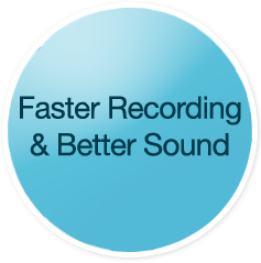 Faster recording, better sound